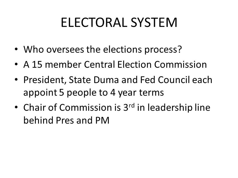 ELECTORAL SYSTEM Who oversees the elections process.