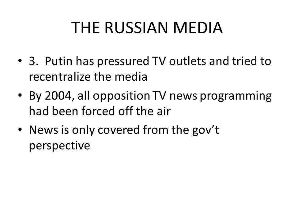 THE RUSSIAN MEDIA 3.