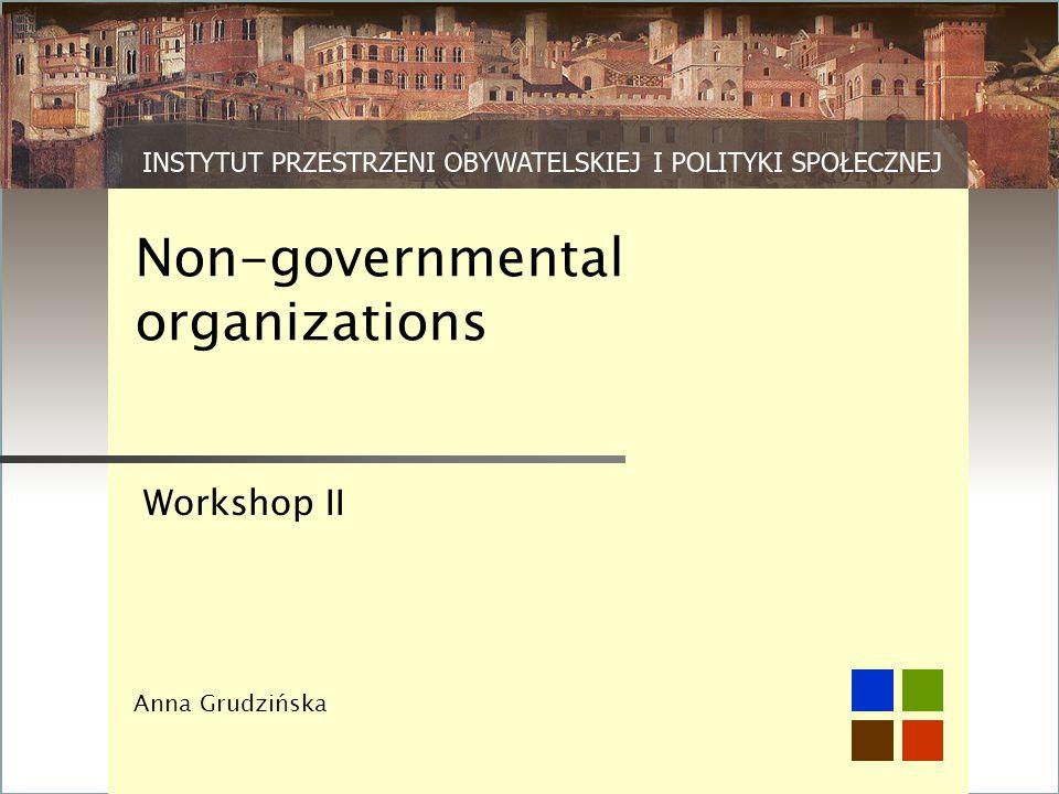 Non-governmental organizations Workshop II Anna Grudzińska