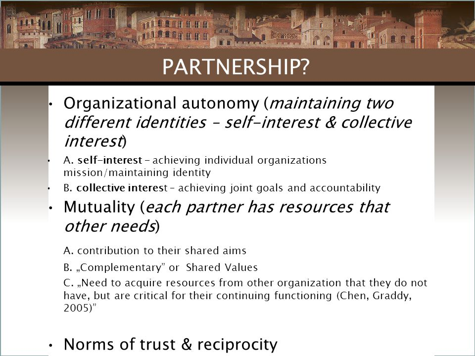 Organizational autonomy (maintaining two different identities – self-interest & collective interest) A. self-interest – achieving individual organizat