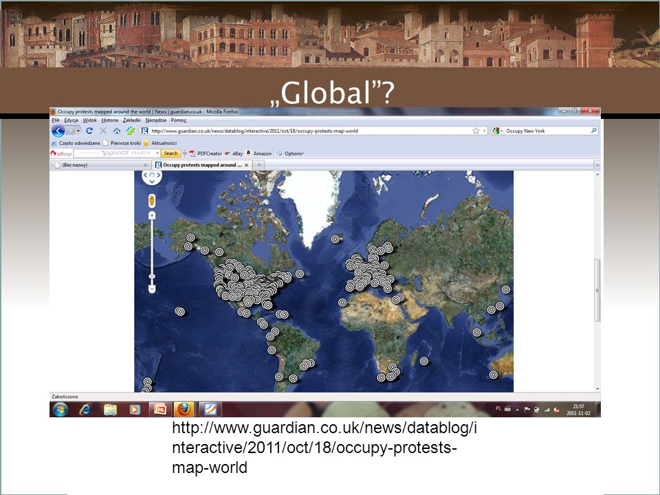 """""""Global""""? http://www.guardian.co.uk/news/datablog/i nteractive/2011/oct/18/occupy-protests- map-world"""