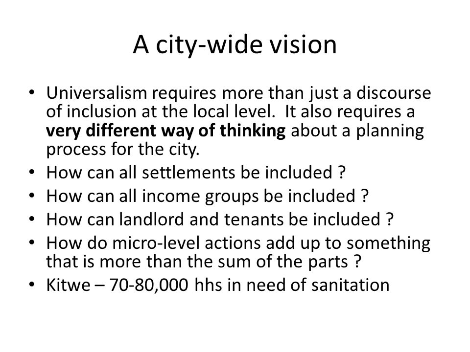 A city-wide vision Universalism requires more than just a discourse of inclusion at the local level.