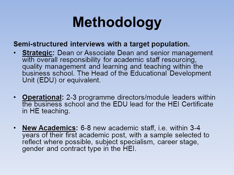 Methodology Semi-structured interviews with a target population.