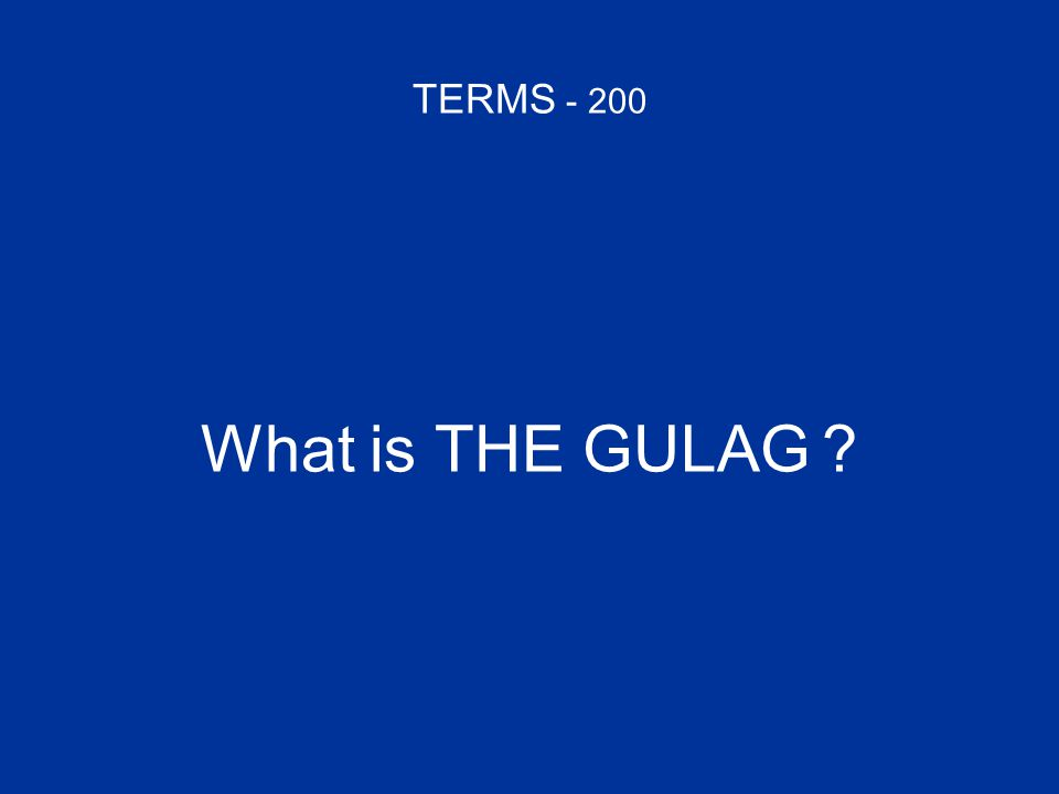 TERMS - 200 What is THE GULAG ?