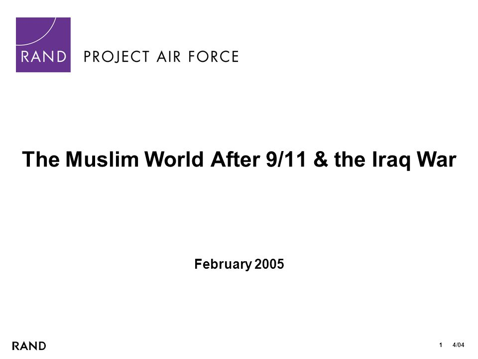 1 4/04 The Muslim World After 9/11 & the Iraq War February 2005