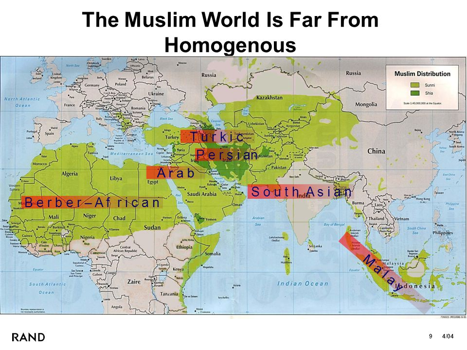 9 4/04 The Muslim World Is Far From Homogenous B e r b e r – A f r i c a n A r a b T u r k i c P e r s i an S o u t h A s i a n M a l a y