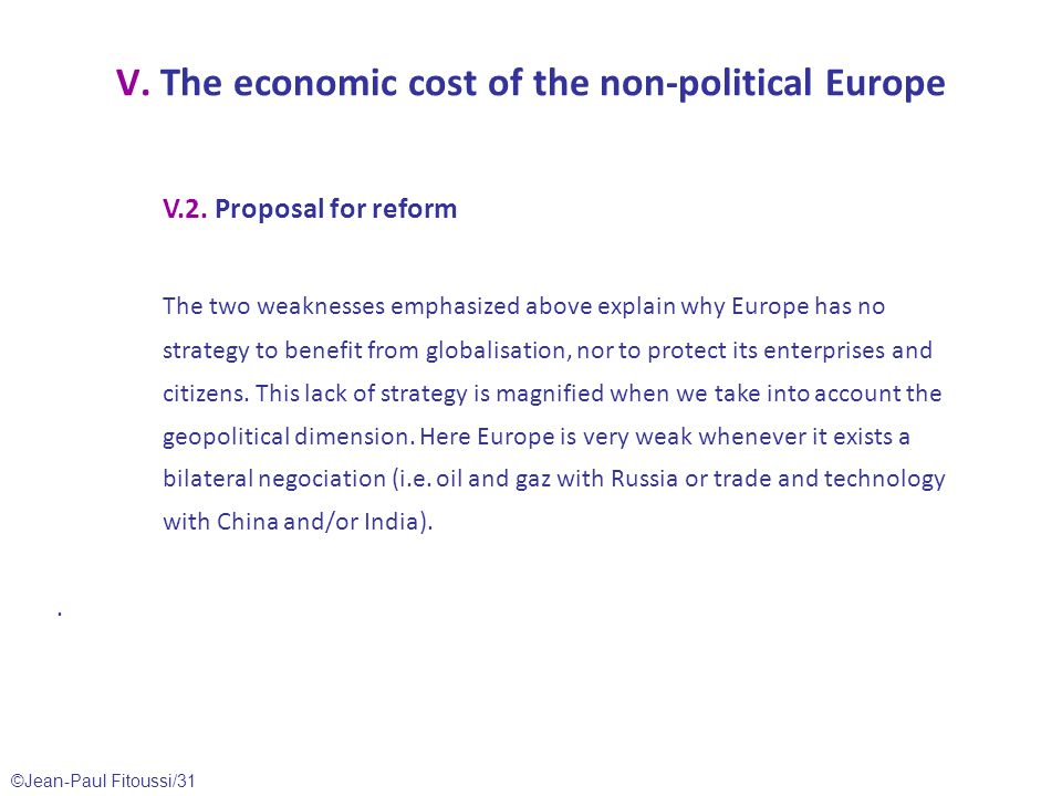 ©Jean-Paul Fitoussi/31 V. The economic cost of the non-political Europe V.2.