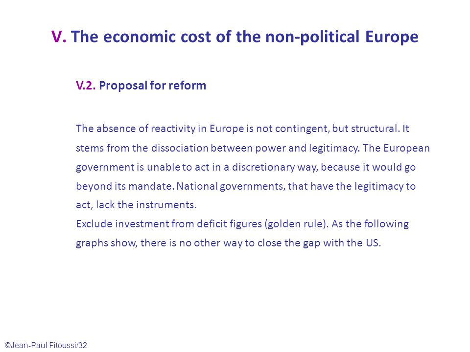 ©Jean-Paul Fitoussi/32 V. The economic cost of the non-political Europe V.2.