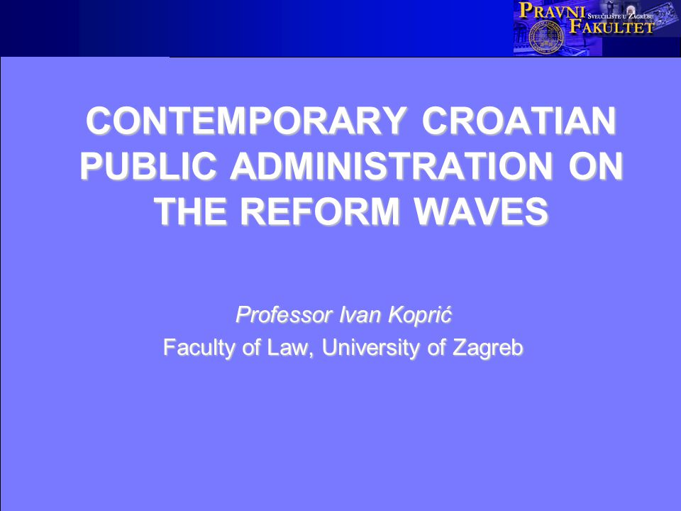 Political and administrative dynamics The new Croatian Government (July 2009) was elected by the Parliament (Sabor) from the same political coalition - Jadranka Kosor became the first female prime minister – former PM, Ivo Sanader, resigned at the beginning of July 2009 Establishment of the Ministry of (Public) Administration (my proposal, pp.