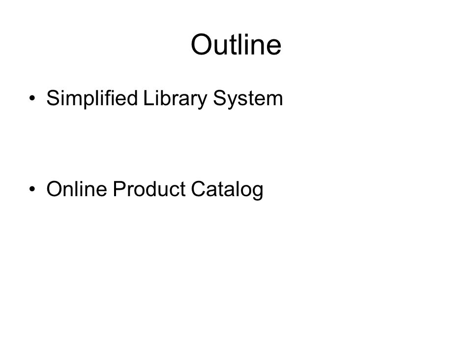 Outline Simplified Library System Online Product Catalog