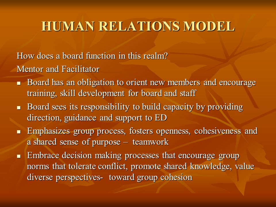 HUMAN RELATIONS MODEL How does a board function in this realm.