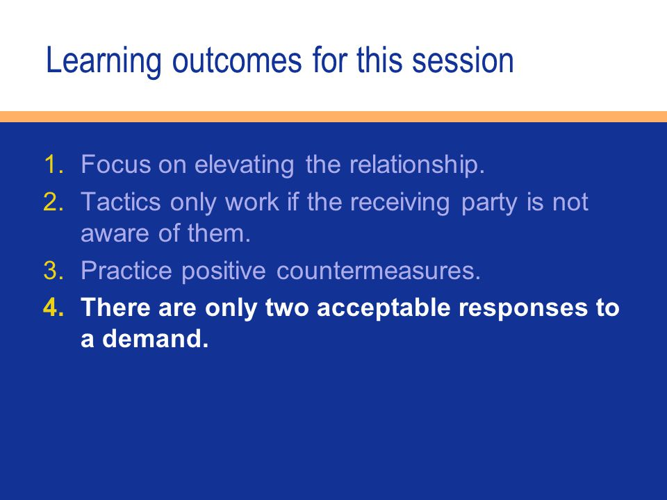 Learning outcomes for this session 1.Focus on elevating the relationship.