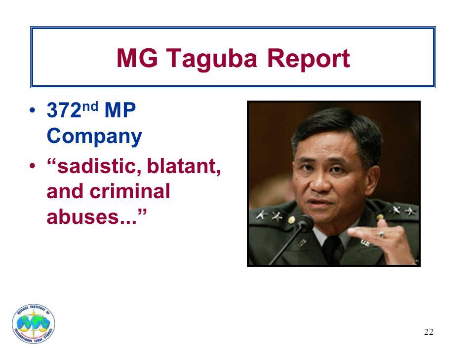 MG Taguba Report 372 nd MP Company sadistic, blatant, and criminal abuses... 22