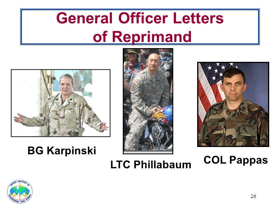 General Officer Letters of Reprimand COL Pappas BG Karpinski LTC Phillabaum 26