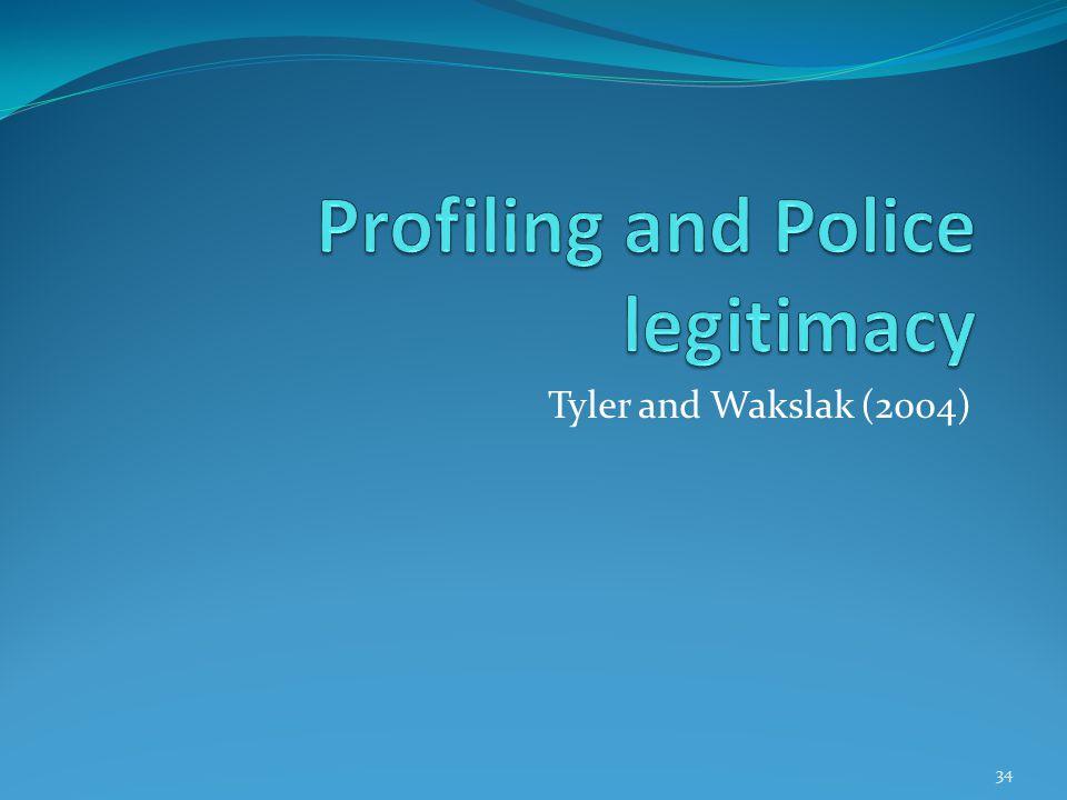 Tyler and Wakslak (2004) 34