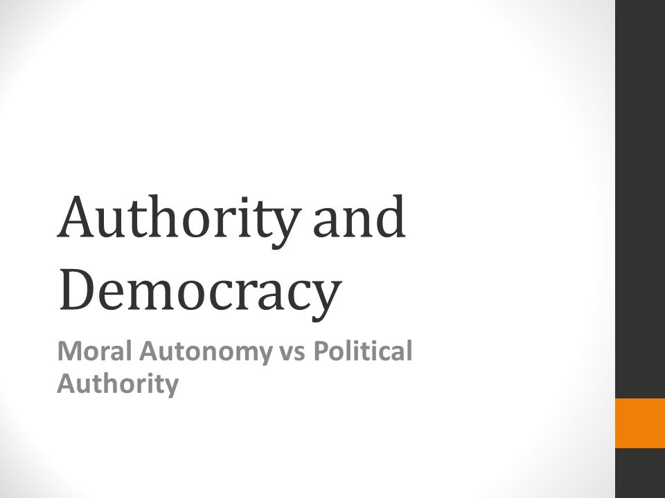 Authority and Democracy Moral Autonomy vs Political Authority