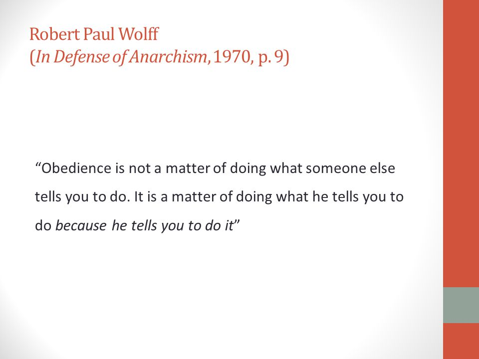 Robert Paul Wolff (In Defense of Anarchism, 1970, p.