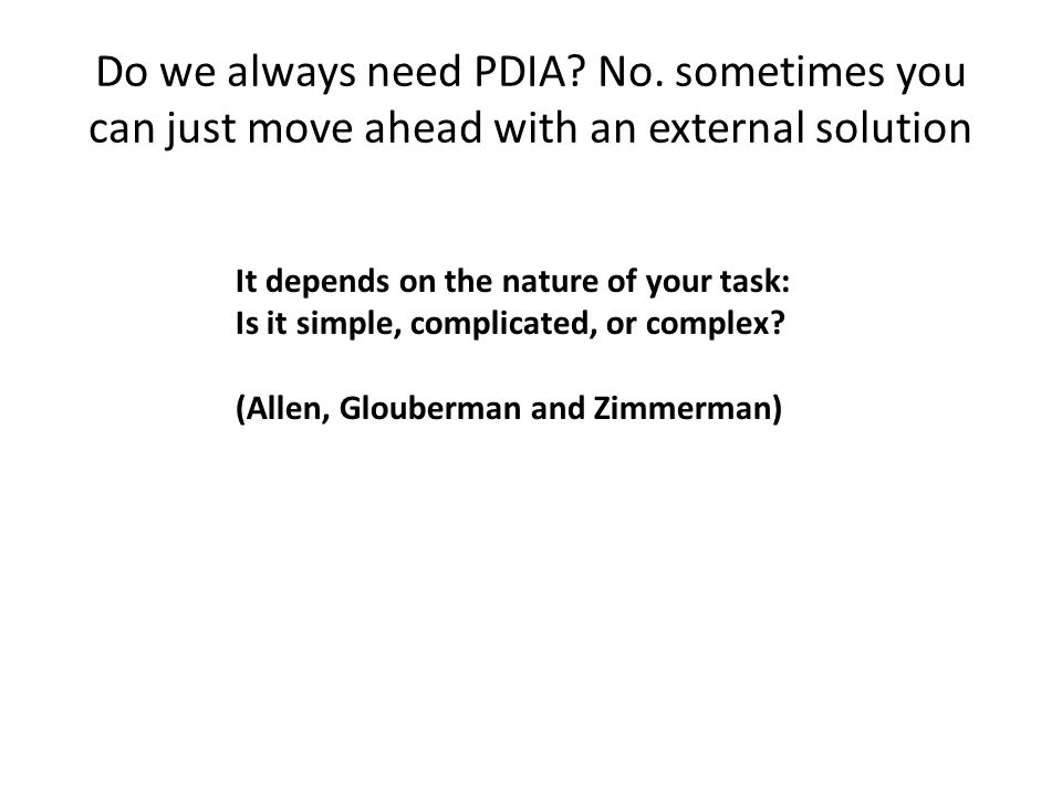 Do we always need PDIA. No.