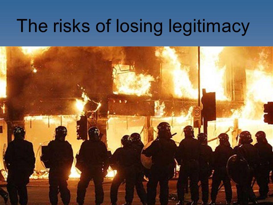 The risks of losing legitimacy