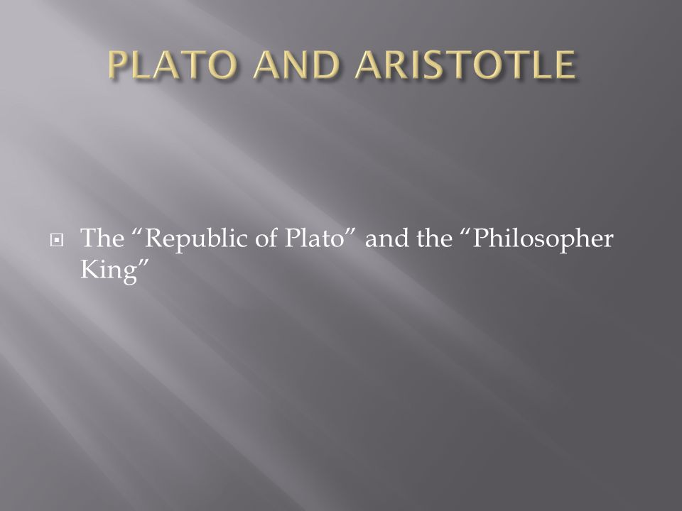  The Republic of Plato and the Philosopher King