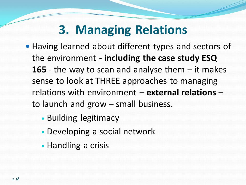 3. Managing Relations Having learned about different types and sectors of the environment - including the case study ESQ 165 - the way to scan and ana