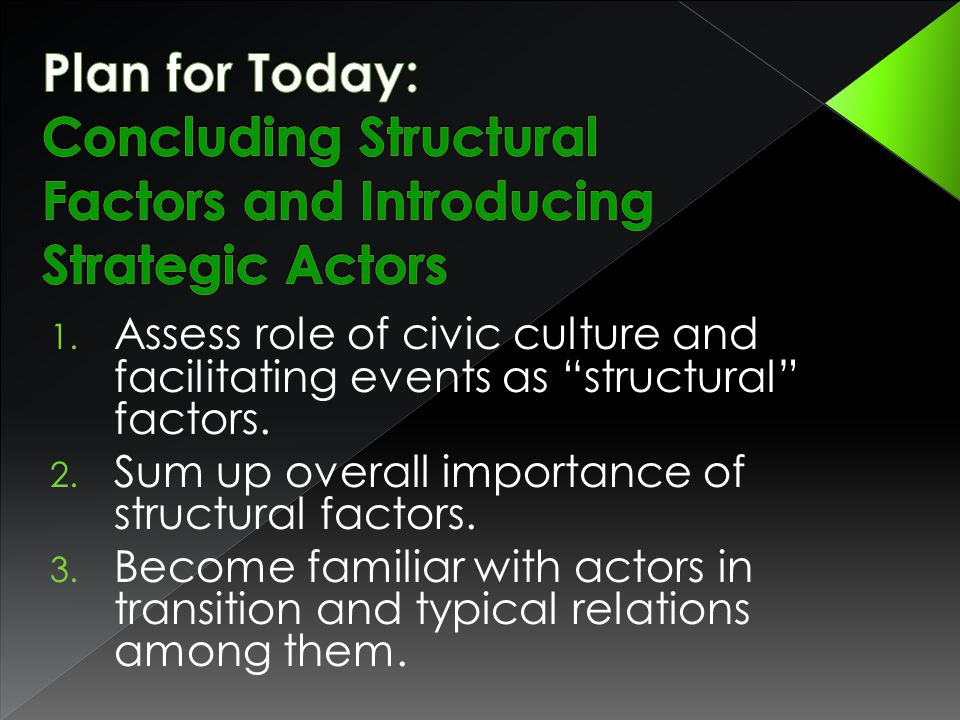 1. Assess role of civic culture and facilitating events as structural factors.