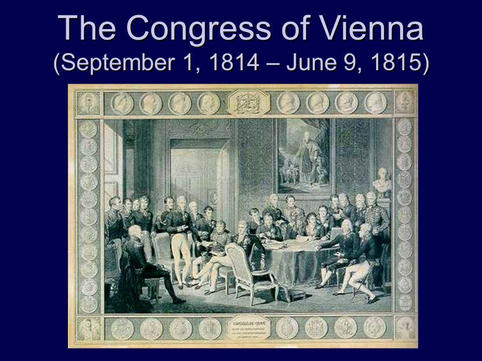 The Congress of Vienna (September 1, 1814 – June 9, 1815)