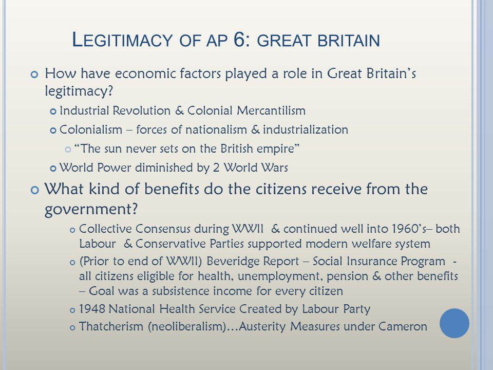 L EGITIMACY OF AP 6: GREAT BRITAIN How have economic factors played a role in Great Britain's legitimacy.