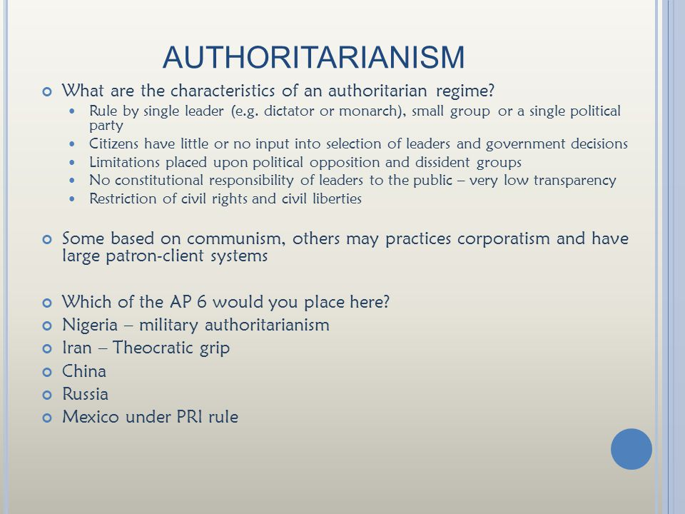 AUTHORITARIANISM What are the characteristics of an authoritarian regime.