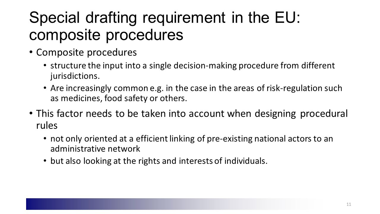 Special drafting requirement in the EU: composite procedures Composite procedures structure the input into a single decision-making procedure from different jurisdictions.