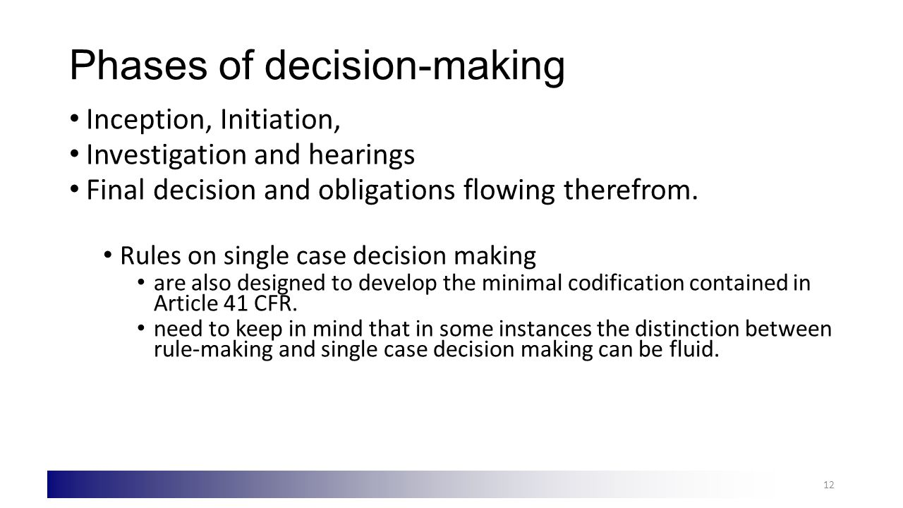 Phases of decision-making Inception, Initiation, Investigation and hearings Final decision and obligations flowing therefrom.