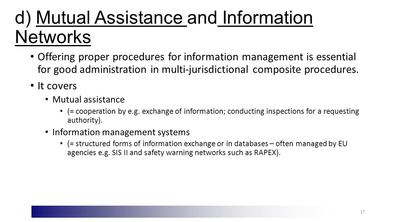 d) Mutual Assistance and Information Networks Offering proper procedures for information management is essential for good administration in multi-jurisdictional composite procedures.