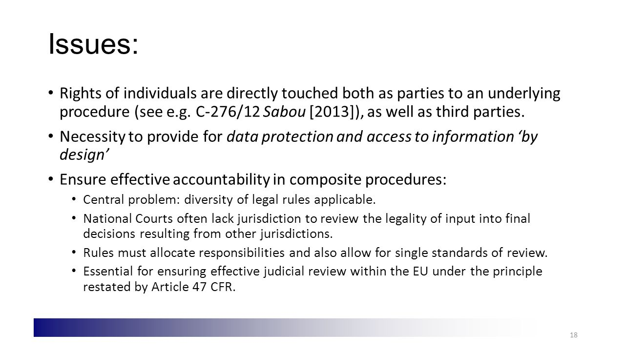 Issues: Rights of individuals are directly touched both as parties to an underlying procedure (see e.g.