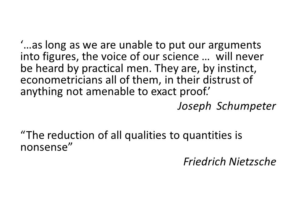 '…as long as we are unable to put our arguments into figures, the voice of our science … will never be heard by practical men.
