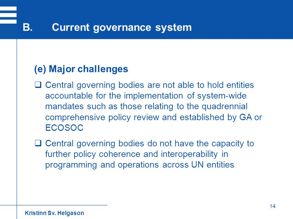 14 (e) Major challenges  Central governing bodies are not able to hold entities accountable for the implementation of system-wide mandates such as th