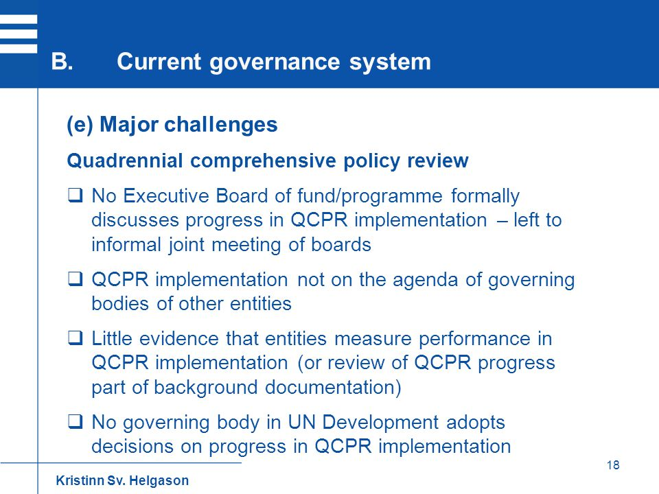 18 (e) Major challenges Quadrennial comprehensive policy review  No Executive Board of fund/programme formally discusses progress in QCPR implementat