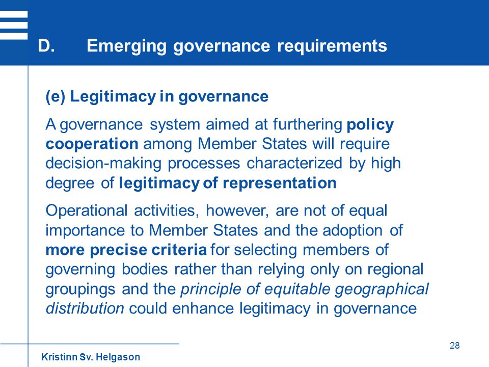 28 (e) Legitimacy in governance A governance system aimed at furthering policy cooperation among Member States will require decision-making processes