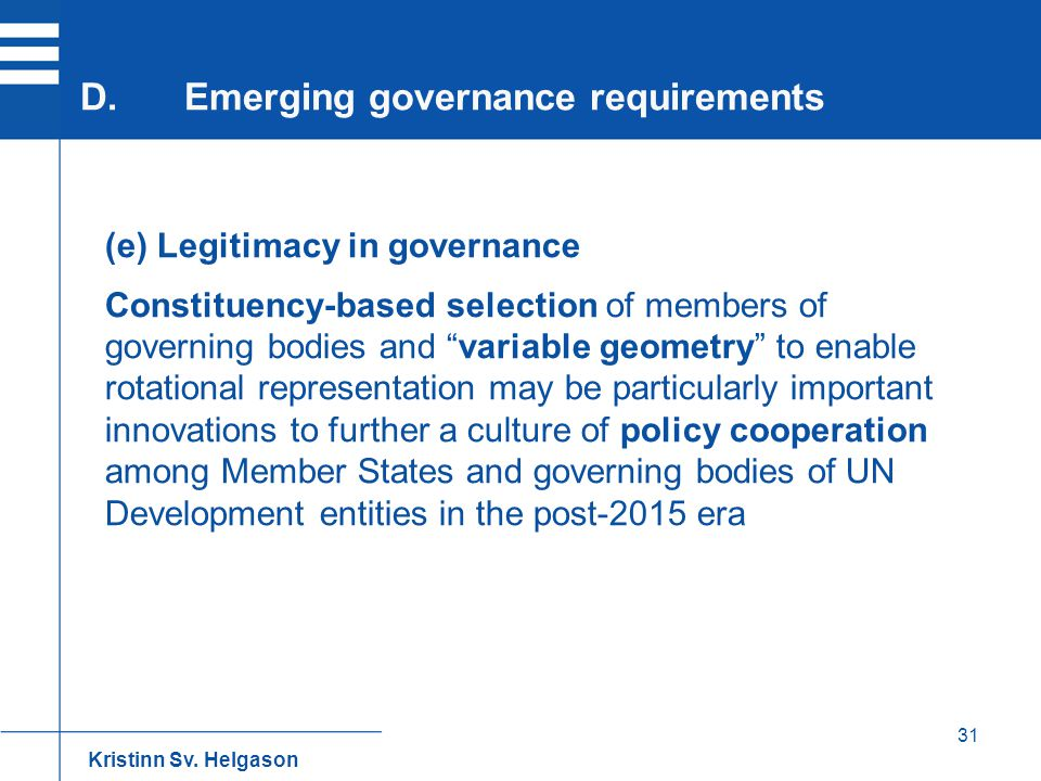 """31 (e) Legitimacy in governance Constituency-based selection of members of governing bodies and """"variable geometry"""" to enable rotational representatio"""