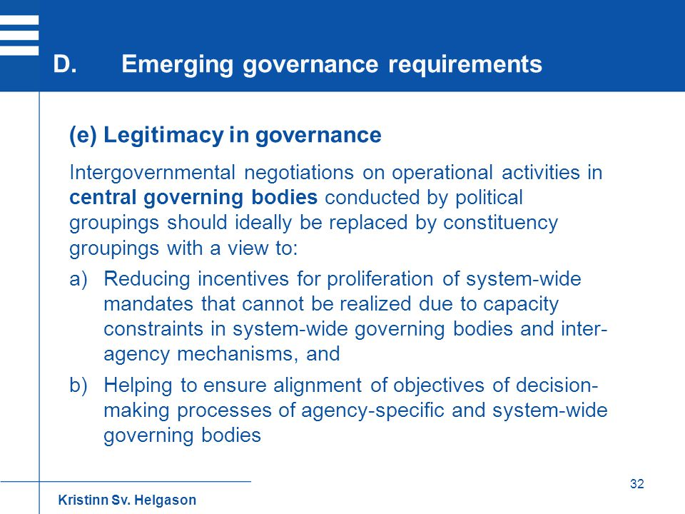 32 (e) Legitimacy in governance Intergovernmental negotiations on operational activities in central governing bodies conducted by political groupings