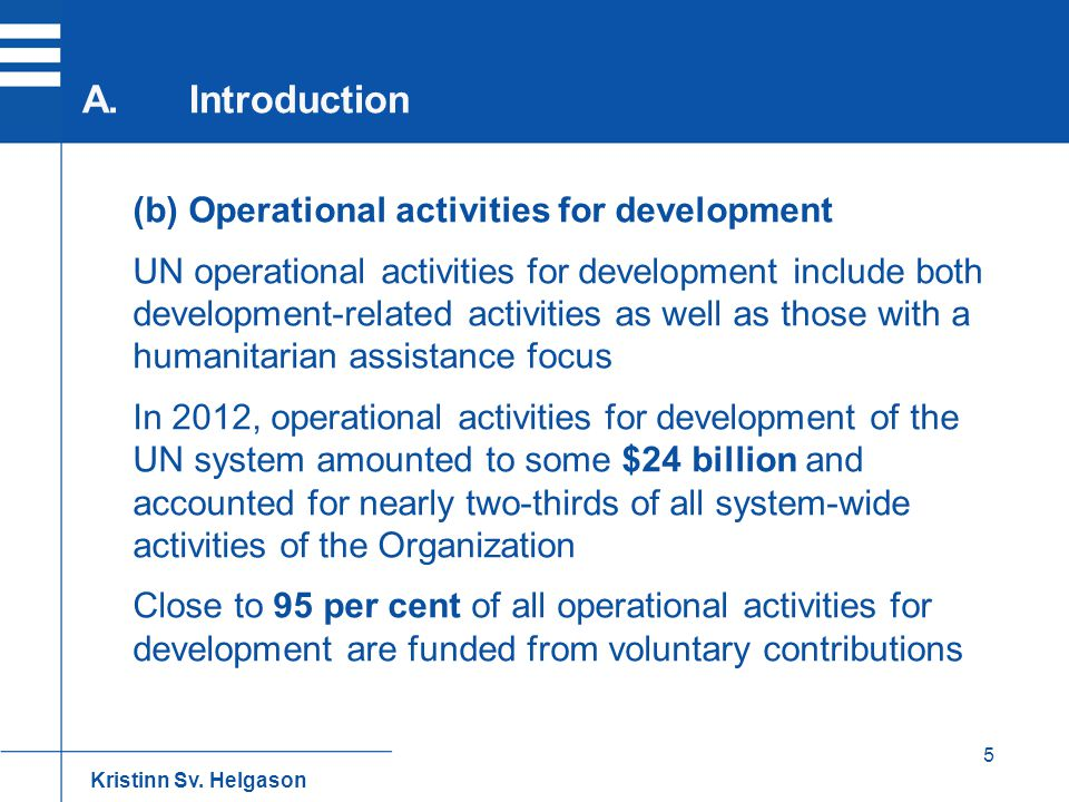 5 (b) Operational activities for development UN operational activities for development include both development-related activities as well as those wi