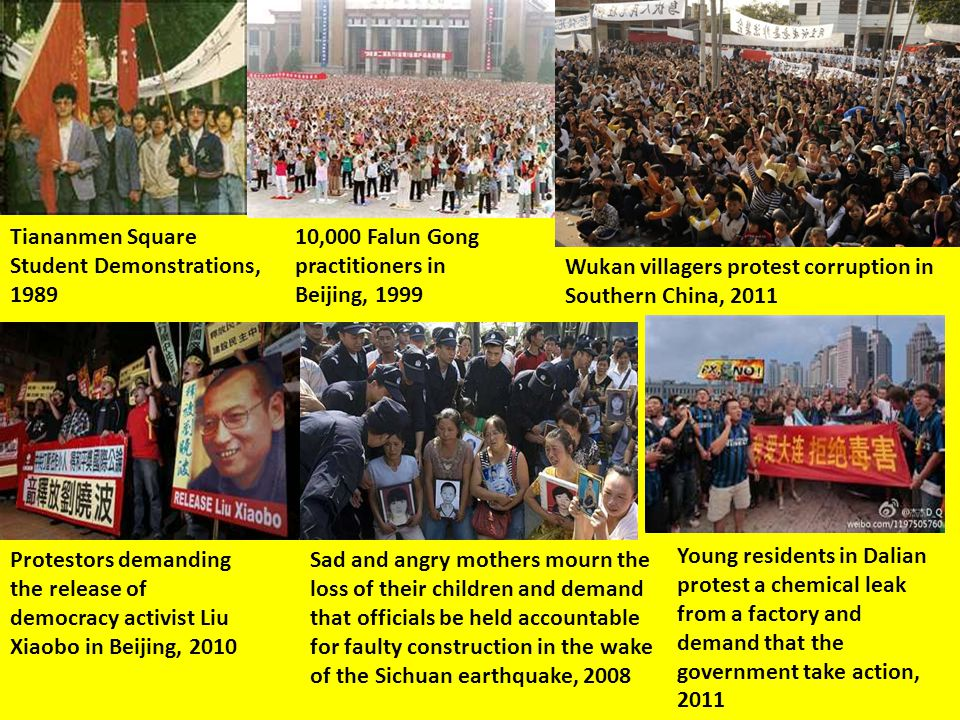 Tiananmen Square Student Demonstrations, 1989 Wukan villagers protest corruption in Southern China, 2011 10,000 Falun Gong practitioners in Beijing, 1
