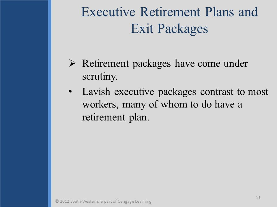 Executive Retirement Plans and Exit Packages  Retirement packages have come under scrutiny.