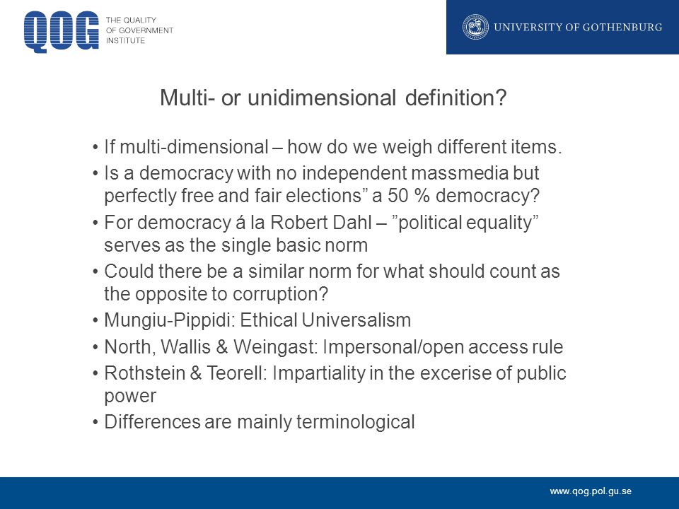 www.qog.pol.gu.se Multi- or unidimensional definition.