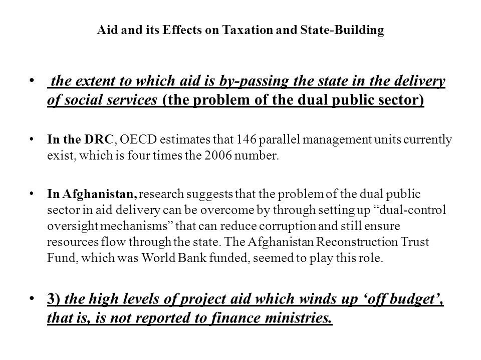Aid and its Effects on Taxation and State-Building the extent to which aid is by-passing the state in the delivery of social services (the problem of