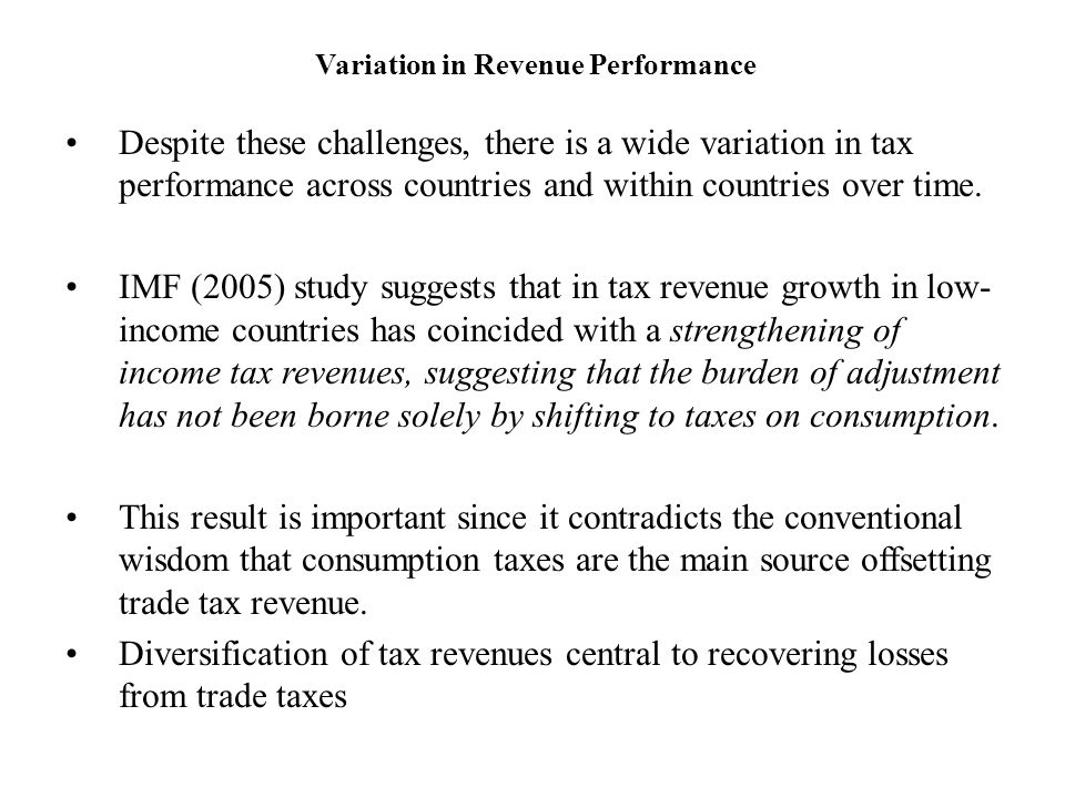 Variation in Revenue Performance Despite these challenges, there is a wide variation in tax performance across countries and within countries over tim