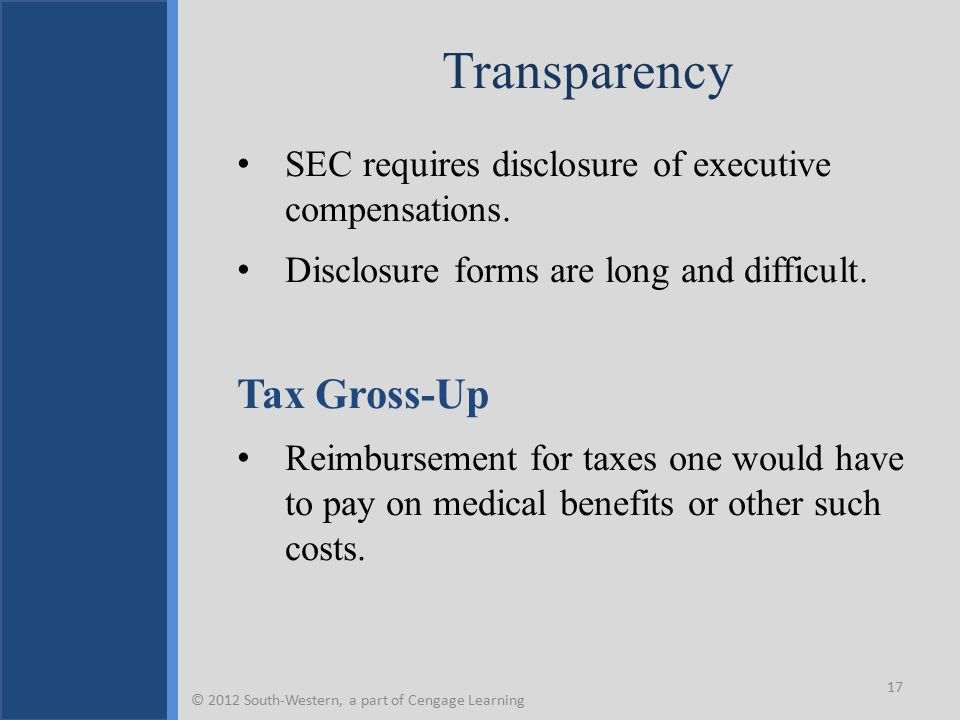 Transparency SEC requires disclosure of executive compensations.