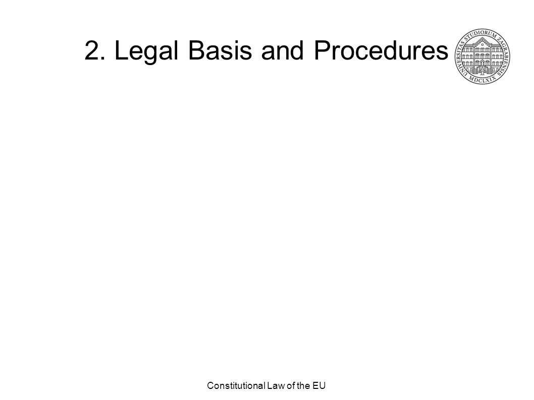 Constitutional Law of the EU 2. Legal Basis and Procedures