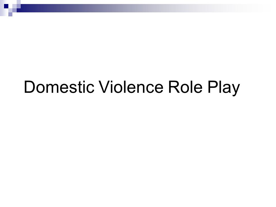 Domestic Violence Role Play