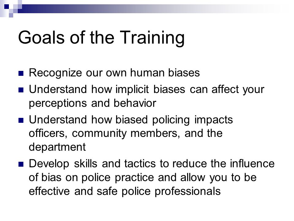During this training… Leave your preconceived notions about bias training at the door—our approach is different from traditional training….