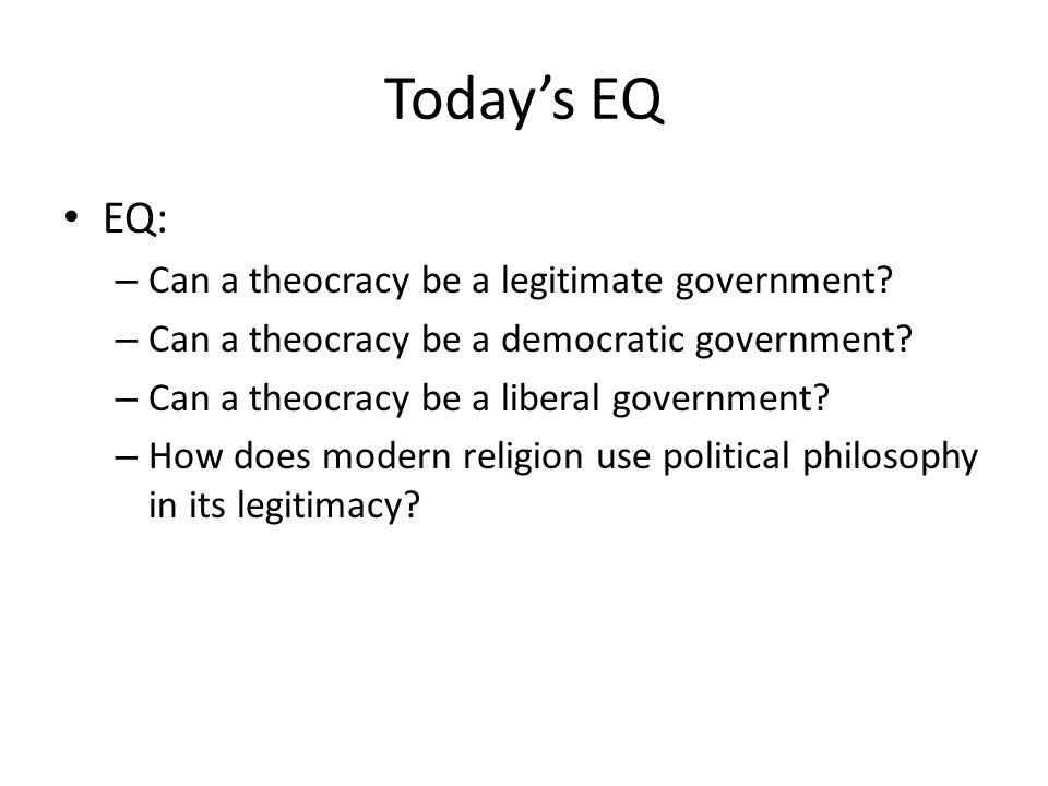 Today's EQ EQ: – Can a theocracy be a legitimate government.